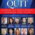 Don't Quit, Stories of Persistence, Courage and Faith
