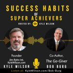 Bob Burg, Co-author of #1 Bestselling book The Go-Giver, Shares How to Increase Your Sells, Your Business, Your Influence and Your Happiness