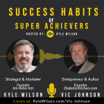 Vic Johnson, Online Marketing, Writing Books, Resilience, Entrepreneurship, and Launching the Diabetic Kitchen with Jim Rohn Int Founder, Kyle Wilson